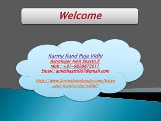 Be Awake For Future With Katyayani Mantra, Mob : 91-9828873011