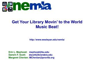 Get Your Library Movin' to the World Music Beat! Presentation slides available on the NEMLA website: http://www.wesleyan