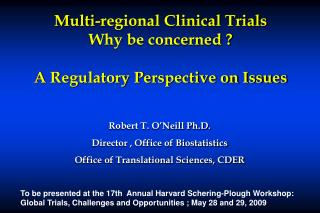 Multi-regional Clinical Trials Why be concerned   A Regulatory Perspective on Issues