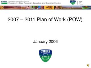 2007 – 2011 Plan of Work (POW)