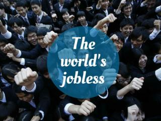 The World's Jobless