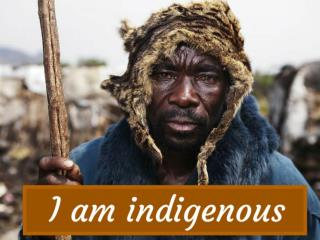 I am Indigenous