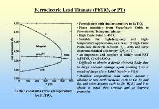 Ferroelectric Lead Titanate (PbTiO 3  or PT)