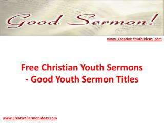 Free Christian Youth Sermons - Good Youth Sermon Titles