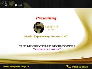 Indoworld Emporis Tower Noida Expressway - Call @ 9555133505