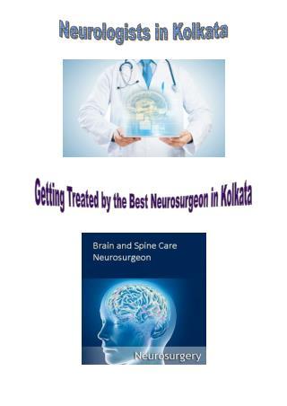 Getting Treated by the Best Neurosurgeon in Kolkata!