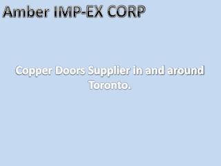 Copper Doors Supplier in and around Toronto.