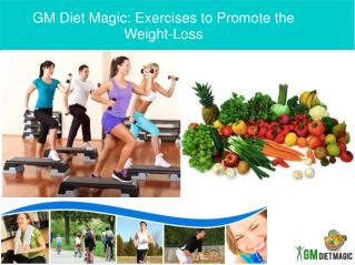 Gm Diet Magic: Exercises to Promote the Weight Loss