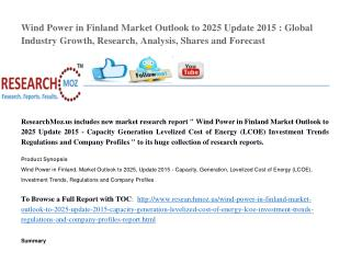 Wind Power in Finland Market Outlook to 2025 Update 2015 : Global Industry Growth, Research, Analysis, Shares and Foreca