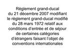 R glement grand-ducal du 21 d cembre 2007 modifiant le r glement grand-ducal modifi  du 28 mars 1972 relatif aux conditi