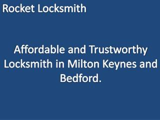 Trustworthy Locksmith in Milton Keynes and Bedford.