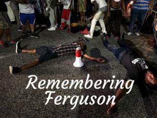 Remembering Ferguson