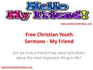 Free Christian Youth Sermons - My Friend