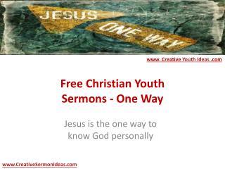 Free Christian Youth Sermons - One Way
