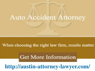 Legal Malpractice Lawyer, Personal Injury, Auto, Truck and Motorcycle Accident Wrongful death Attorney Austin TX