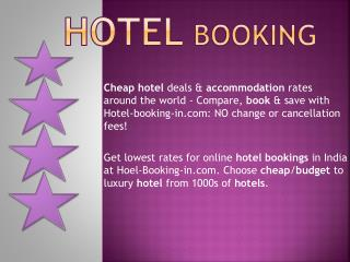 Book Cheap Hotels to Luxury 5 Star Hotels