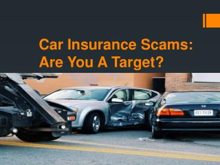 Car Insurance Scams Are You A Target