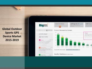 Global Outdoor Sports GPS Device Market to grow at a CAGR of 13.21% in revenue from 2014-2019
