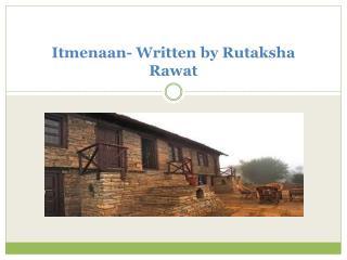Itmenaan- Written by Rutaksha Rawat