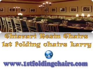 Chiavari Resin Chairs - 1st folding chairs Larry
