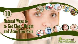 Best Way to Get Clear, Bright and Acne Free Skin at Home