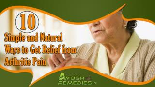Best Way to Get Relief from Arthritis Pain and Joint Stiffness