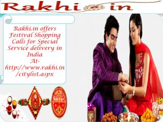 Rakhi.in offers Festival Shopping Calls for Special Service delivery in India!!