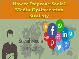 How to Improve Social Media Optimization Strategy