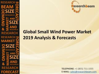 Global Small Wind Power Market 2019 Analysis & Forecasts