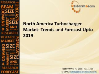 North America Turbocharger Market, by Fuel Type (Gasoline and Diesel), By Vehicle Type(Passenger Cars, Lcv, Hcv) and By