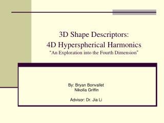3D Shape Descriptors:  4D Hyperspherical Harmonics   An Exploration into the Fourth Dimension