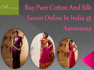 Buy pure cotton and silk sarees @aavaranaa
