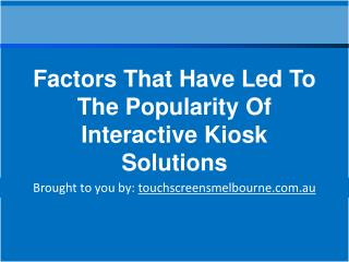 Factors That Have Led To The Popularity Of Interactive Kiosk Solutions