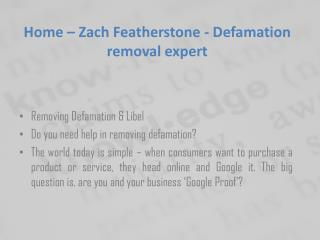 Zach Featherstone- Removing Defamation & Libel