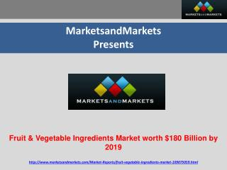 Fruit & Vegetable Ingredients Market by Type, by Application & Region -Global Trend & Forecast 2019