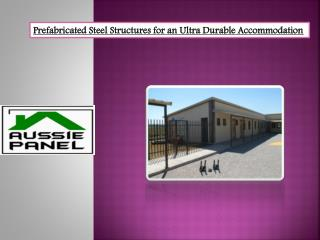Prefabricated Steel Structures for an Ultra Durable Accommodation