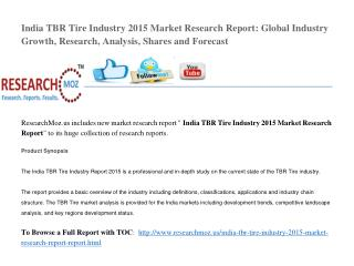 India TBR Tire Industry 2015 Market Research Report