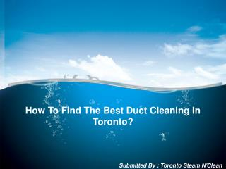 How To Find The Best Duct Cleaning In Toronto?