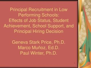 Principal Recruitment in Low Performing Schools:  Effects of Job Status, Student Achievement, School Support, and Princi