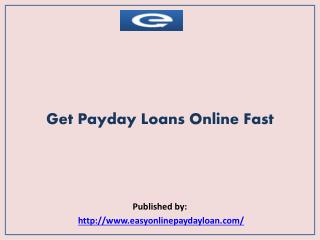 Easy Online Payday Loan-Get Payday Loans Online Fast