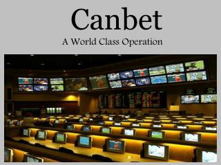 Canbet - A World Class Operation