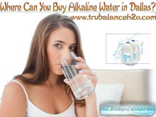 Where Can You Buy Alkaline Water in Dallas?