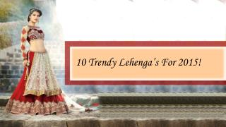 Latest Indian Bridal Lehenga Designs For 2015!