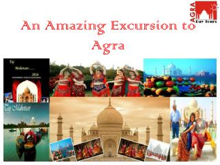 An Amazing Excursion to Agra