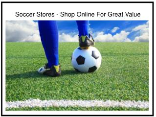 Soccer Stores - Shop Online for Great Value