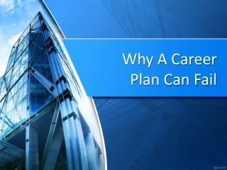 Why A Career Plan Can Fail