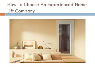 How To Choose An Experienced Home Lift Company