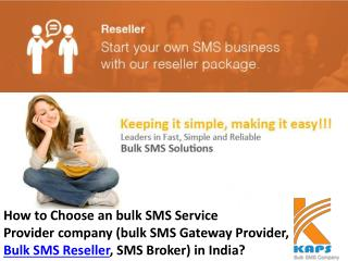 How to choose an bulk sms service provider company (bulk sms gateway provider, bulk sms reseller, sms broker) in india