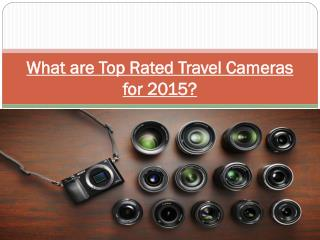 What are Top Rated Travel Cameras for 2015