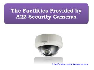 The Facilities Provided by A2Z Security Cameras